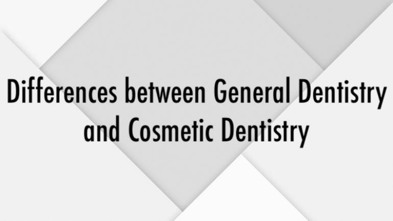 Differences between General Dentistry and Cosmetic Dentistry