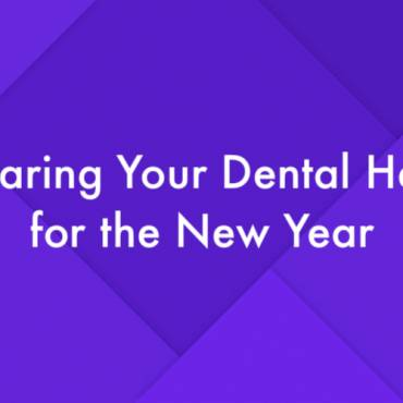 Preparing Your Dental Health for the New Year